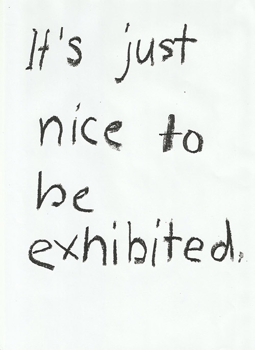 It's just nice to be exhibited. By Jay Rechsteiner