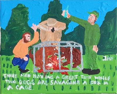 Bad Painting by Jay Rechsteiner, Three men having a great time while two dogs are savaging a fox in a cage